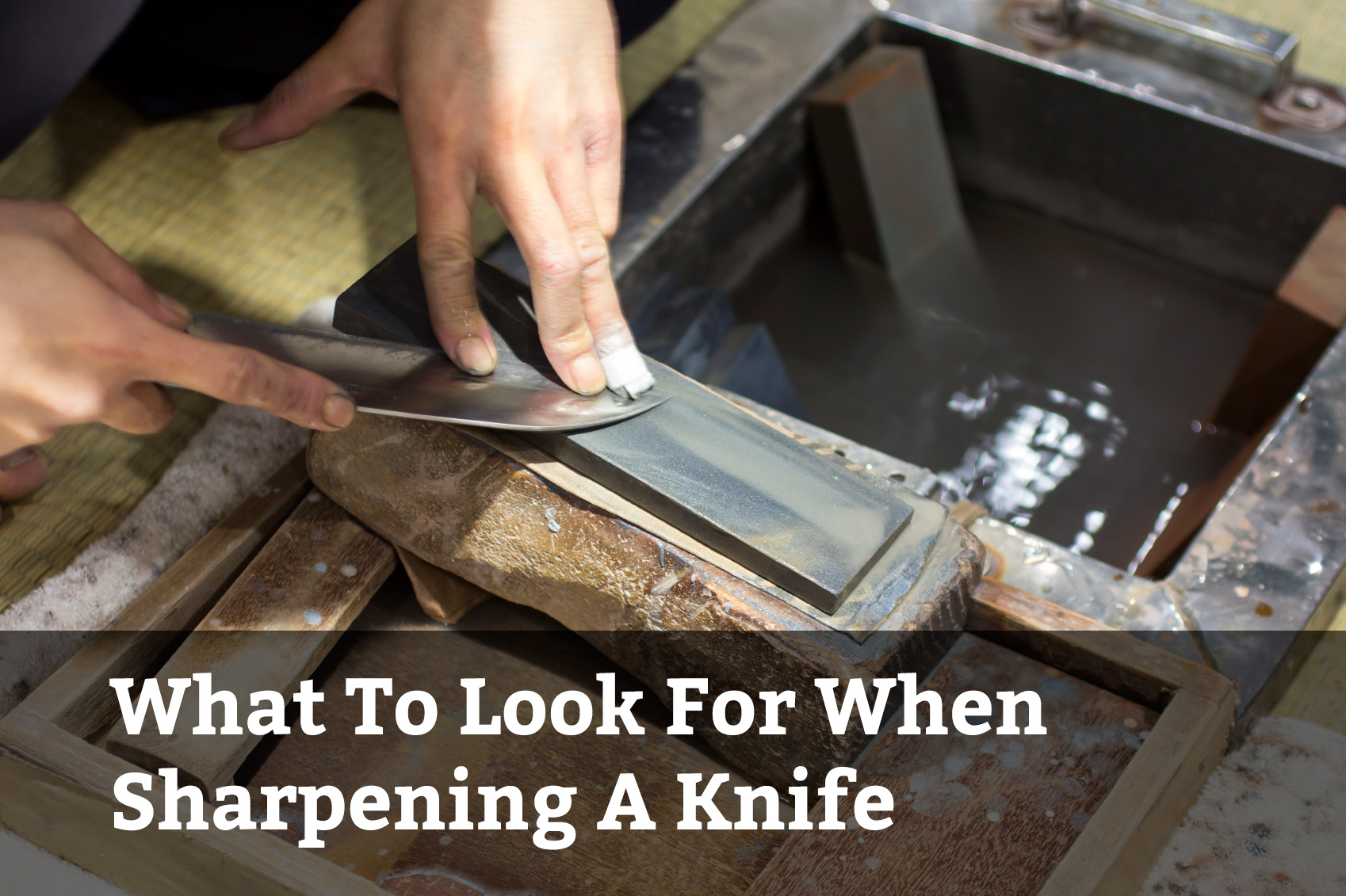 what to look for when sharpening a knife