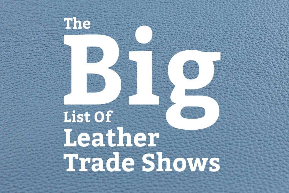 The Big List of Leather Trade Shows