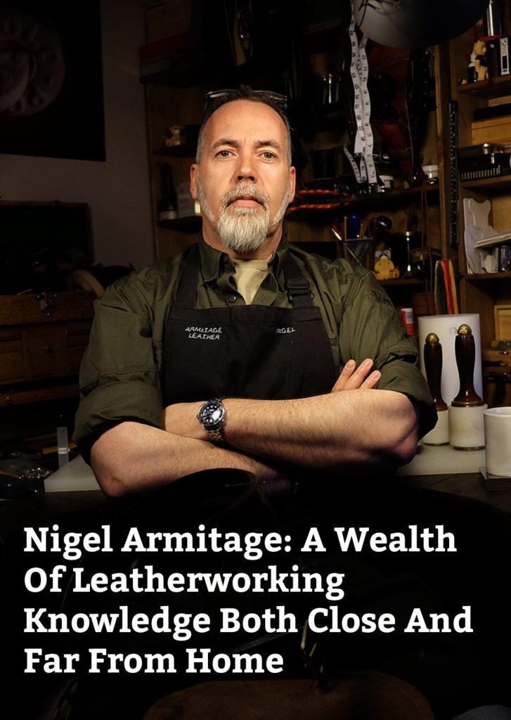 Nigel Armitage: A Wealth Of Leatherworking Knowledge Both Close And Far From Home