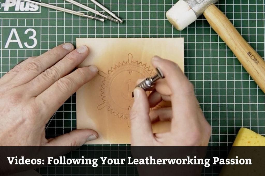 Videos: Following Your Leatherworking Passion