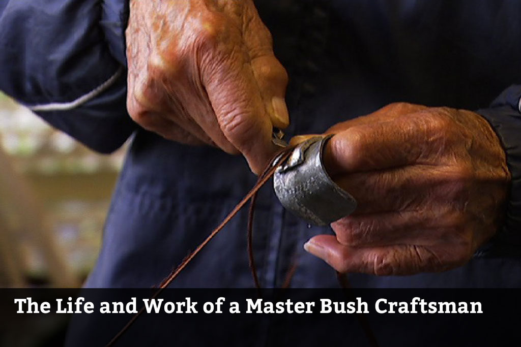 The Life and Work of a Master Bush Craftsman