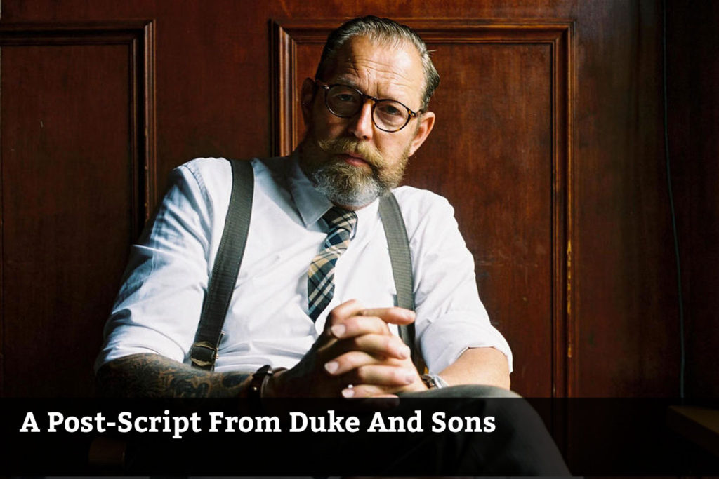 A Post-Script From Duke And Sons