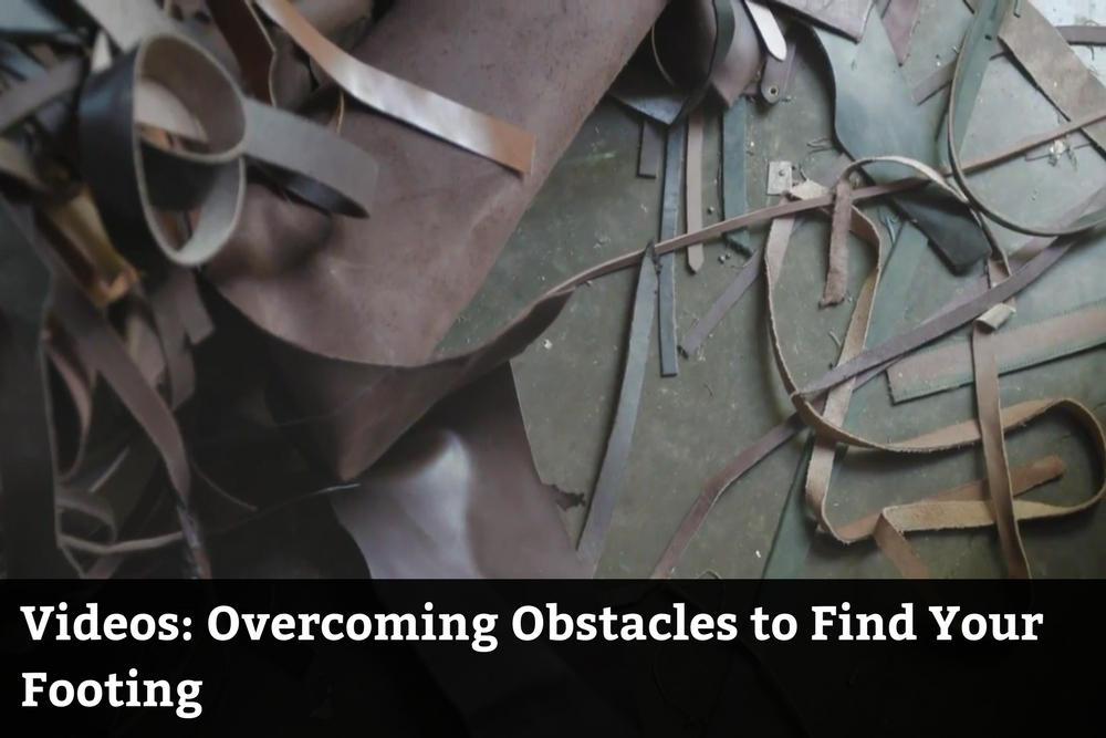 Videos: Overcoming Obstacles to Find Your Footing
