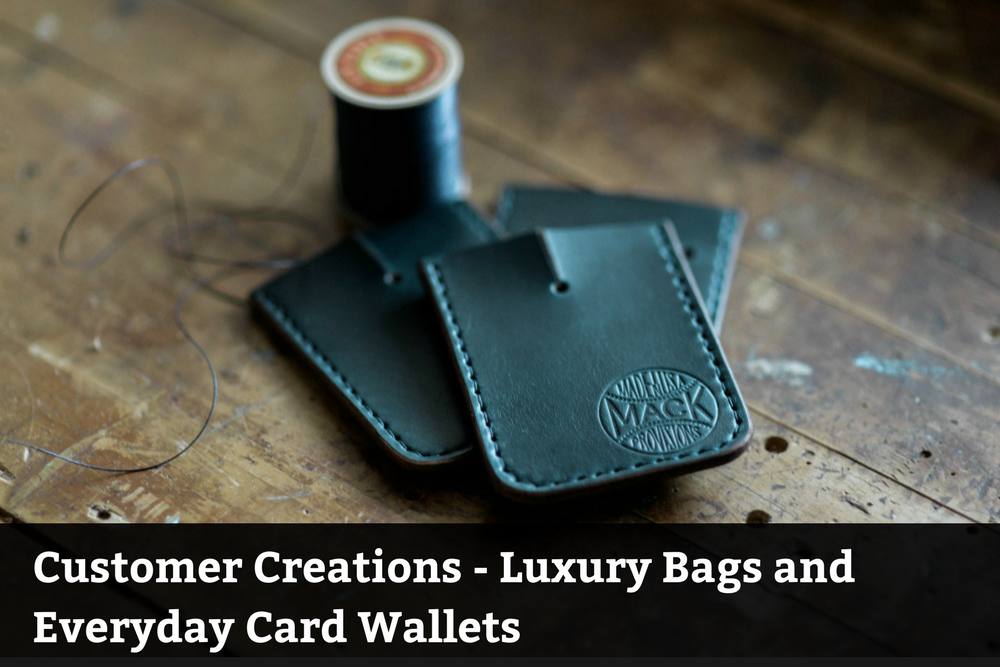 Customer Creations: Luxury Bags and Everyday Card Wallets
