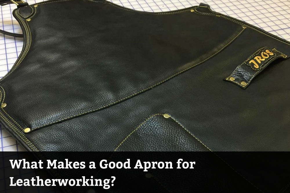 What Makes a Good Apron for Leatherworking?